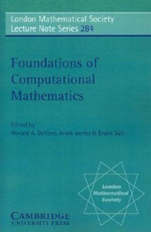 Foundations of Computational Mathematics - DeVore Iserles Suli, Ronald A. DeVore, Arieh Iserles, DeVore Iserles Suli