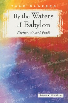 By the Waters of Babylon - Stephen Vincent Benét