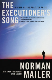 The Executioner's Song - Norman Mailer,Dave Eggers