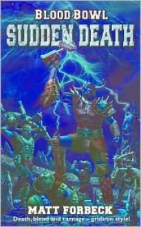 Blood Bowl: Death Match: Blood Bowl #3 - Matt Forbeck