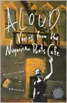 Aloud: Voices from the Nuyorican Poets Cafe - Miguel Algarin, Bob Holman, Nicole Blackman, Miguel Algarin