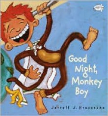 Good Night, Monkey Boy - Jarrett J. Krosoczka