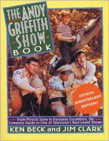 The Andy Griffith Show Book - Ken Beck, Jim Clark