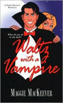 Waltz With A Vampire - Maggie Mackeever