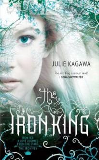 The Iron King (The Iron Fey) - Julie Kagawa
