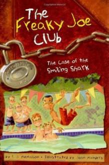 The Case of the Smiling Shark: Secret File #2 (The Freaky Joe Club) - P.J. McMahon, John Manders