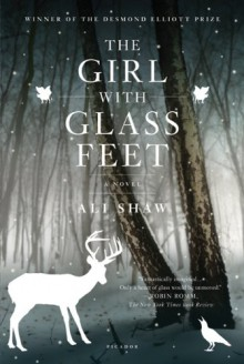 The Girl with Glass Feet: A Novel - Ali Shaw