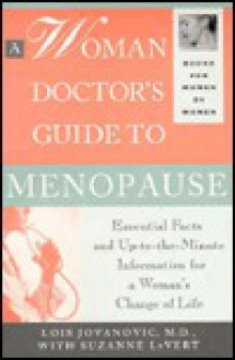 A Woman Doctor's Guide to Menopause - Lois Jovanovic-Peterson, Suzanne LeVert