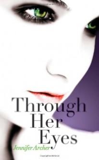 Through Her Eyes - Jennifer Archer