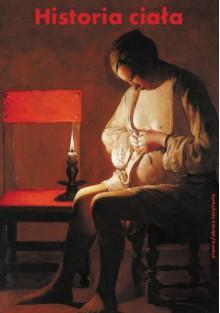 Historia ciała, t. I: Od renesansu do oświecenia - praca zbiorowa, Georges Vigarello
