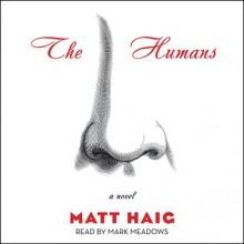 The Humans (Audio) - Matt Haig, Mark Meadows
