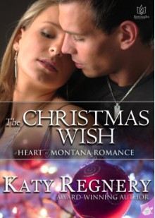 The Christmas Wish - Katy Regnery