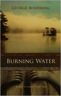 Burning Water - George Bowering