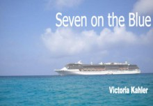 Seven on the Blue - Victoria Kahler