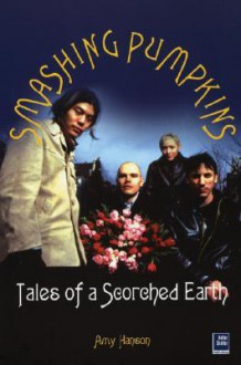 Smashing Pumpkins: Tales of a Scorched Earth - Amy Hanson