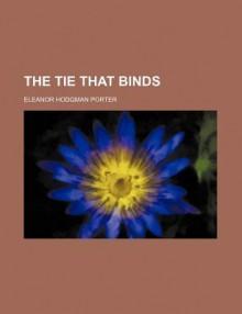 The Tie That Binds - Eleanor H. Porter