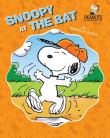 Snoopy at the Bat - Charles M. Schulz