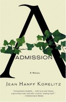 Admission - Jean Hanff Korelitz