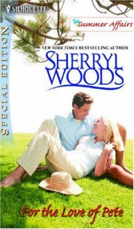 For The Love of Pete (Rose Cottage Sisters, #4) - Sherryl Woods