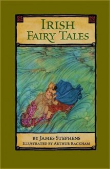 Irish Fairy Tales (January 2009) - James Stephens