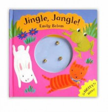 Noisy Books: Jingle Jangle - Emily Bolam