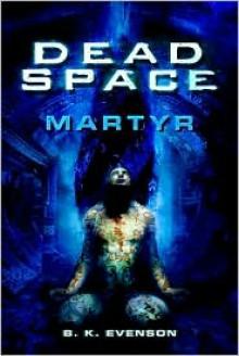 Dead Space: Martyr - B.K. Evenson,Brian Evenson
