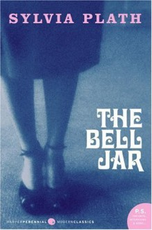 The Bell Jar (P.S.) 1st (first) Edition by Plath, Sylvia published by Harper Perennial Modern Classics (2005) - Sylvia Plath