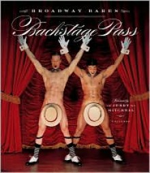 Backstage Pass Nudes: The Men of Broadway Bares - Reed Massengill, Jerry Mitchell, Elaine Dundy