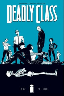Deadly Class #1 - Rick Remender, Wesley Craig, Lee Loughridge
