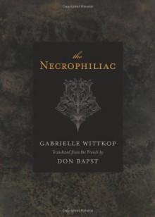 The Necrophiliac - Gabrielle Wittkop