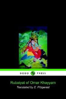 Rubaiyat of Omar Khayyam (Dodo Press) - Omar Khayyám, Edward FitzGerald