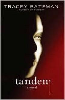 Tandem: A Novel - Tracey Bateman