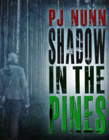 Shadow in the Pines - P.J. Nunn