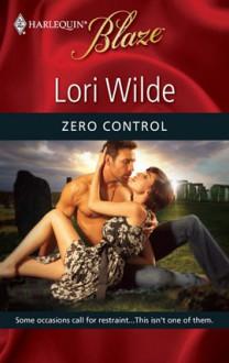 Zero Control (Harlequin Blaze #506) - Lori Wilde