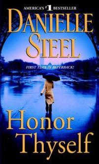 Honor Thyself - Danielle Steel