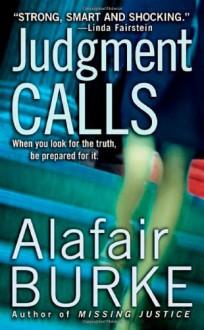 Judgment Calls - Alafair Burke