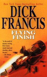 Flying Finish - Dick Francis