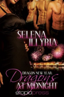 Dragons at Midnight - Selena Illyria