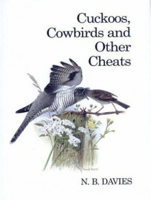 Cuckoos, Cowbirds and Other Cheats - Nick Davis