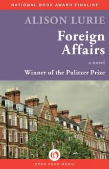 Foreign Affairs: A Novel - Alison Lurie