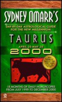 Sydney Omarr's Day-by-day Astrological Guide For The New Millenium:Taurus - Sydney Omarr