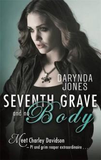Seventh Grave and No Body (Charley Davidson) - Darynda Jones