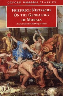On the Genealogy of Morals - Friedrich Nietzsche,Douglas Smith