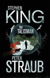 The Talisman - Peter Straub,Stephen King
