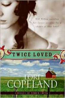 Twice Loved (Belles of Timber Creek #1) - Lori Copeland