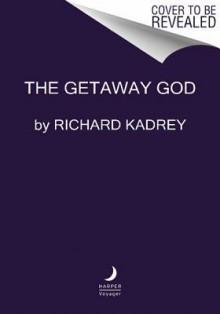 The Getaway God - Richard Kadrey