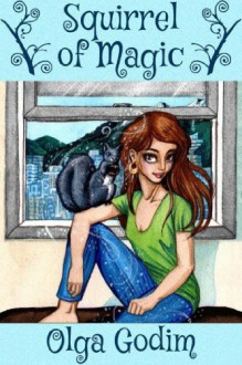Squirrel of Magic: Short stories - Olga Godim