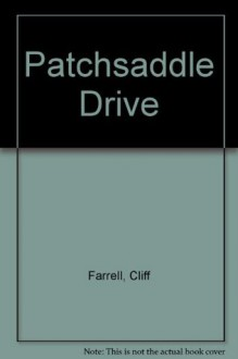 Patchsaddle Drive - Cliff Farrell