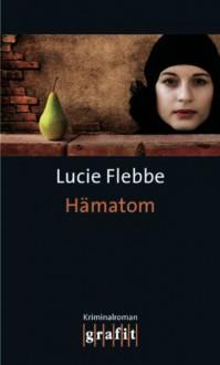 Hämatom - Lucie Flebbe