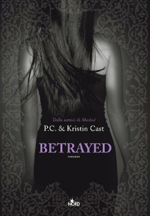 Betrayed - Edwina Wren, P.C. Cast, Kristin Cast